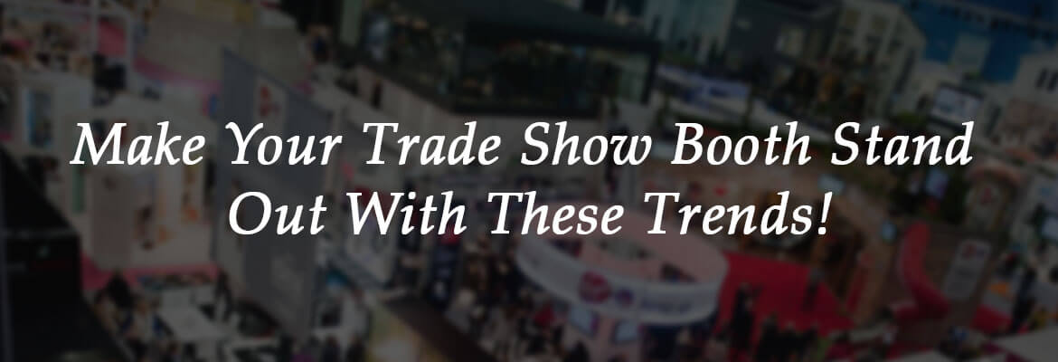 Trade Show Booth Trends